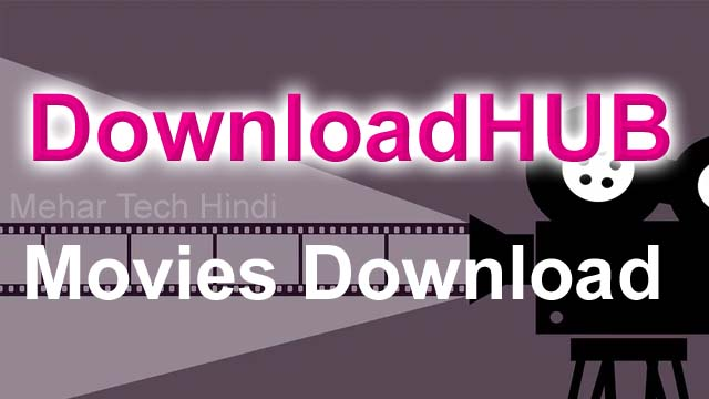 DownloadHub 2020 - 300MB Bollywood Movies Download